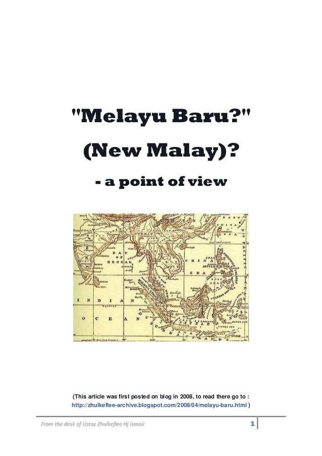 "From the desk of Ustaz Zhulkeflee Hj Ismail 1 ""Melayu Baru?"" (New Malay)? - a point of view (This article was first posted..."