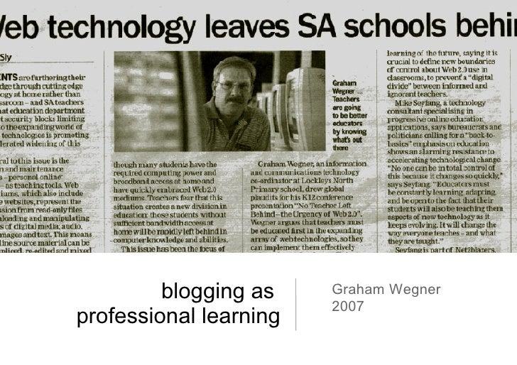 blogging as  professional learning Graham Wegner 2007