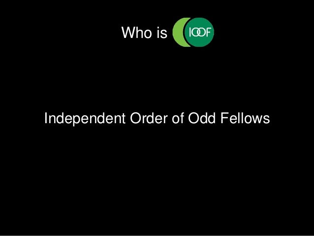 Who is . Independent Order of Odd Fellows
