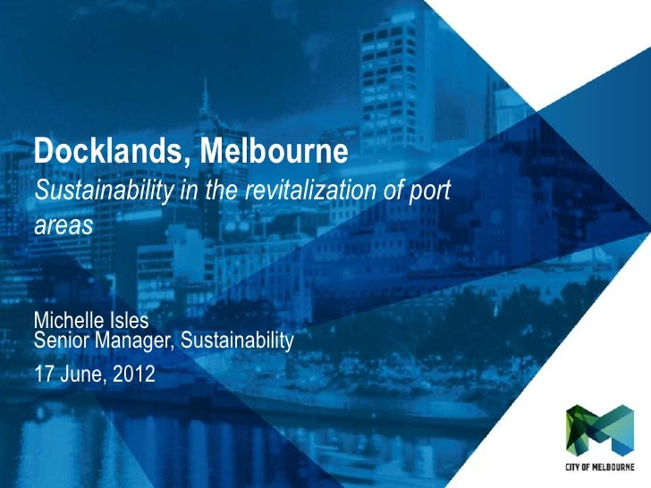 Click to edit Master title styleClick to edit Master subtitle style Docklands, Melbourne Sustainability in the revitalizat...