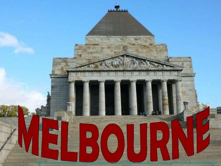 Melbourne MELBOURNE http://www.authorstream.com/Presentation/sandamichaela-1179025-captain-cook-s-cottage-and-the-war-memo...