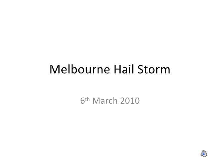 Melbourne Hail Storm 6 th  March 2010