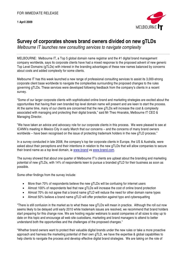 FOR IMMEDIATE RELEASE  1 April 2009     Survey of corporates shows brand owners divided on new gTLDs Melbourne IT launches...