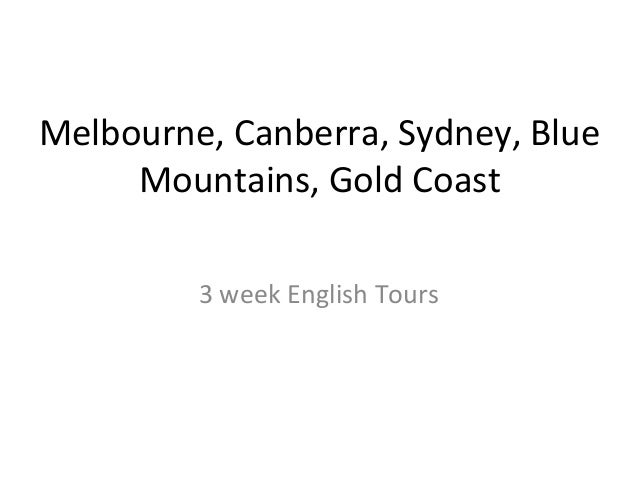 Melbourne, Canberra, Sydney, Blue Mountains, Gold Coast 3 week English Tours