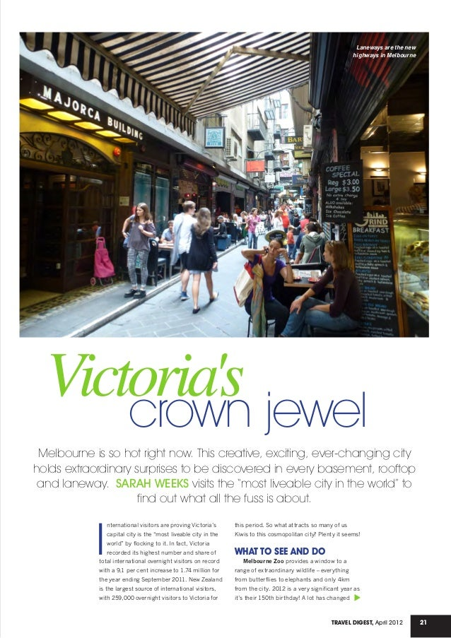 21TRAVEL DIGEST, April 2012 Victoria'scrown jewel Melbourne is so hot right now. This creative, exciting, ever-changing ci...