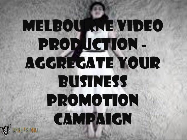Melbourne Video Production Aggregate Your Business Promotion Campaign