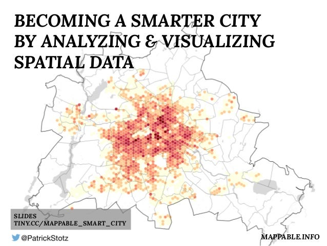 BECOMING A SMARTER CITY  BY ANALYZING & VISUALIZING  SPATIAL DATA  BECOMING A SMARTER CITY BY  ANALYZING & VISUALIZING SPA...