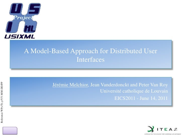 A Model-Based Approach for Distributed User Interfaces<br />Jérémie Melchior, Jean Vanderdonckt and Peter Van RoyUniversit...