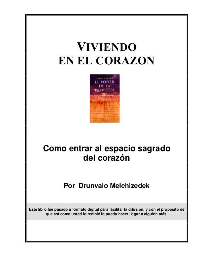 VIVIENDO                EN EL CORAZON        Como entrar al espacio sagrado                 del corazón                   ...