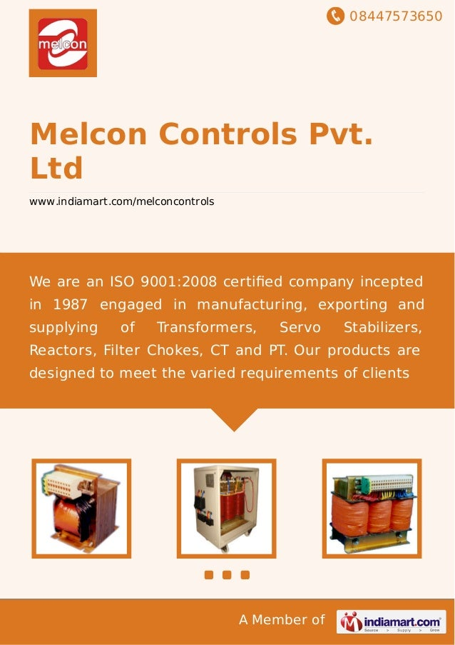 08447573650 A Member of Melcon Controls Pvt. Ltd www.indiamart.com/melconcontrols We are an ISO 9001:2008 certified company...