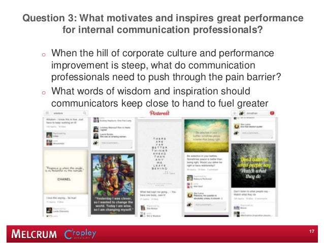 Question 3: What motivates and inspires great performance for internal communication professionals? o When the hill of cor...