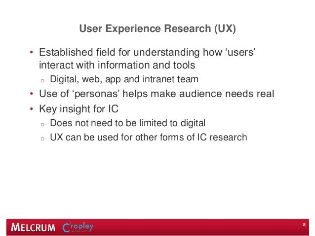 User Experience Research (UX) • Established field for understanding how 'users' interact with information and tools o Digi...