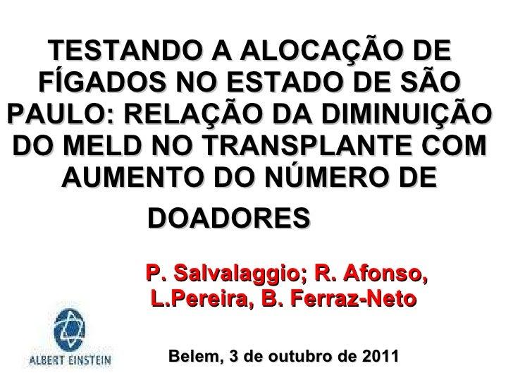 TESTANDO A ALOCAÇÃO DE FÍGADOS NO ESTADO DE SÃO PAULO: RELAÇÃO DA DIMINUIÇÃO DO MELD NO TRANSPLANTE COM AUMENTO DO NÚMERO ...