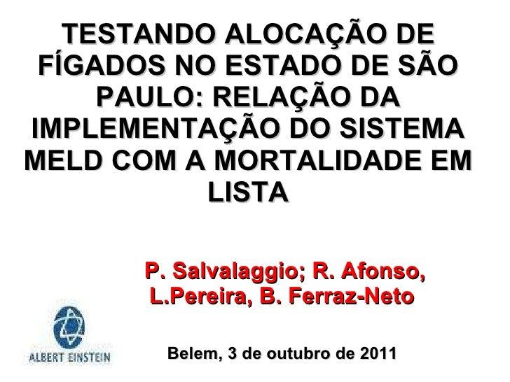 TESTANDO ALOCAÇÃO DE FÍGADOS NO ESTADO DE SÃO PAULO: RELAÇÃO DA IMPLEMENTAÇÃO DO SISTEMA MELD COM A MORTALIDADE EM LISTA P...