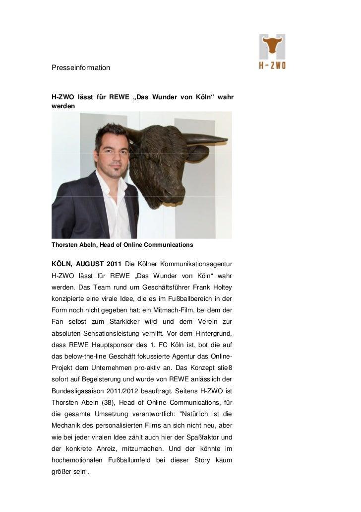 """PresseinformationH-ZWO lässt für REWE """"Das Wunder von Köln"""" wahrwerdenThorsten Abeln, Head of Online CommunicationsKÖLN, A..."""