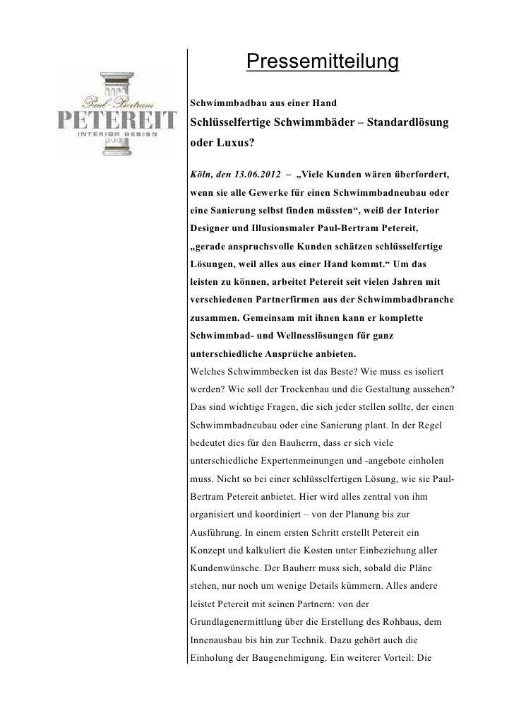 PressemitteilungSchwimmbadbau aus einer HandSchlüsselfertige Schwimmbäder – Standardlösungoder Luxus?Köln, den 13.06.2012 ...