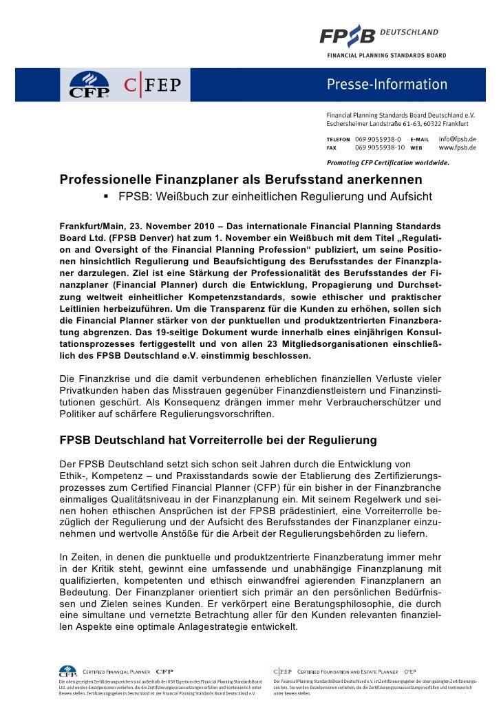 Professionelle Finanzplaner als Berufsstand anerkennen          FPSB: Weißbuch zur einheitlichen Regulierung und Aufsicht...