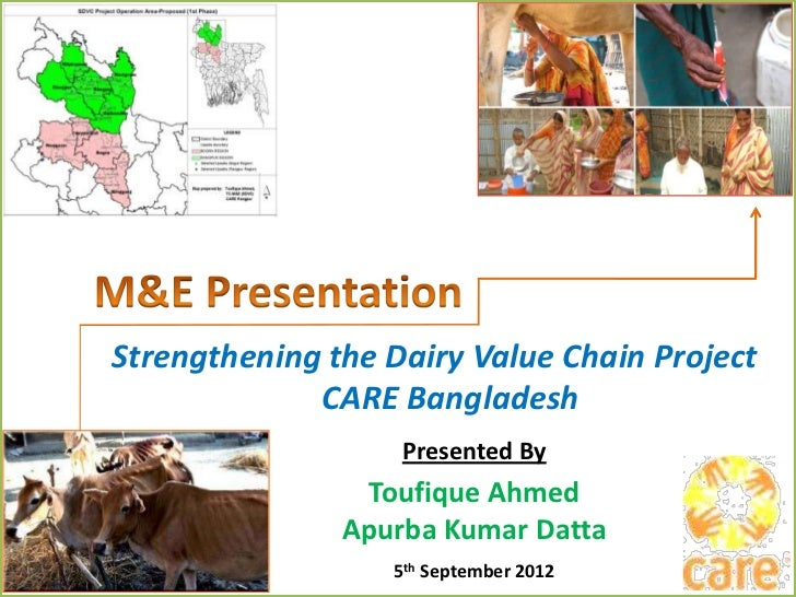 Strengthening the Dairy Value Chain Project             CARE Bangladesh                   Presented By                Touf...