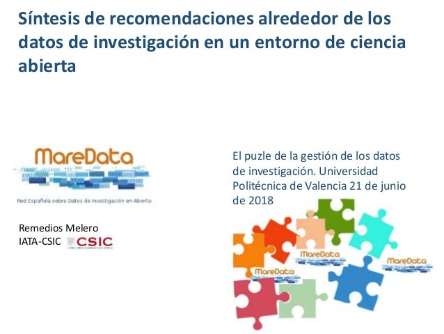 Síntesis de recomendaciones alrededor de los datos de investigación en un entorno de ciencia abierta Remedios Melero IATA-...