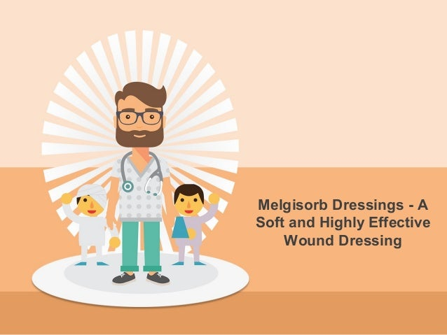 Melgisorb Dressings - A Soft and Highly Effective Wound Dressing
