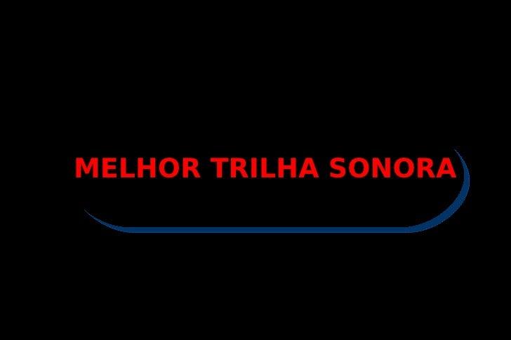 MELHOR TRILHA SONORA
