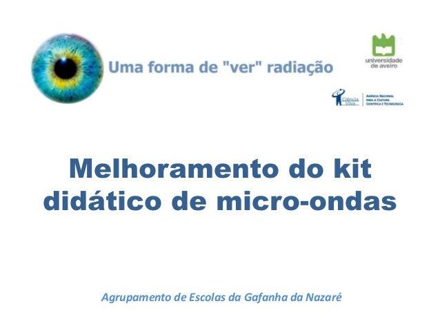 Melhoramento do kit didático de micro-ondas  Agrupamento de Escolas da Gafanha da Nazaré