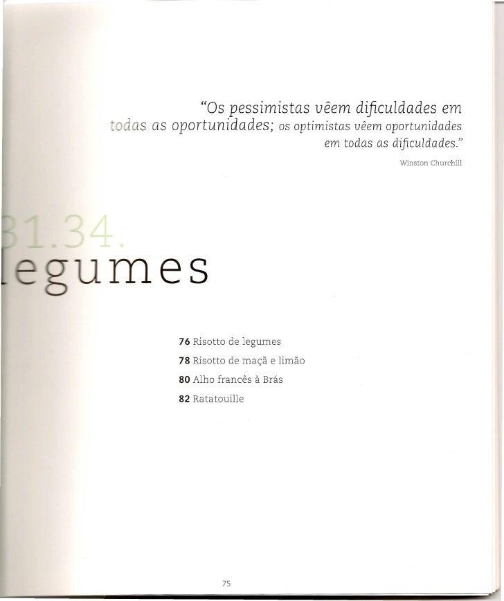 ((Os pessimistas            ueem difi-cuIdades         em - ~as as oportunidades;      os       optimistas ueem oportunida...