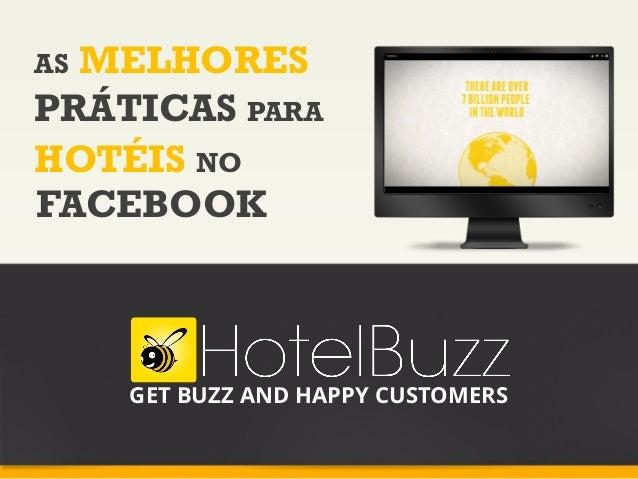 AS MELHORES PRÁTICAS PARA HOTÉIS NO FACEBOOK GET BUZZ AND HAPPY CUSTOMERS