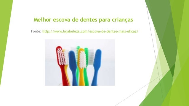 Melhor escova de dentes para crianças Fonte: http://www.lojabeleza.com/escova-de-dentes-mais-eficaz/