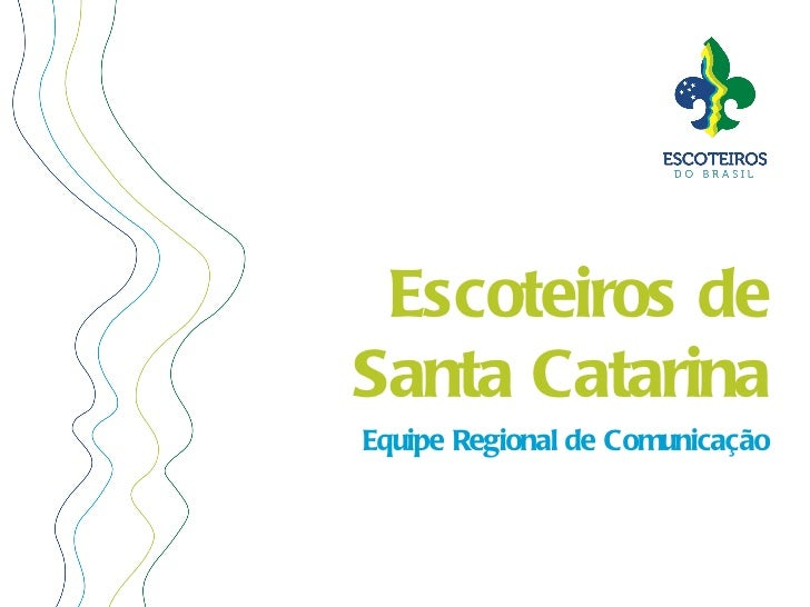 Escoteiros deSanta CatarinaEquipe Regional de Comunicação