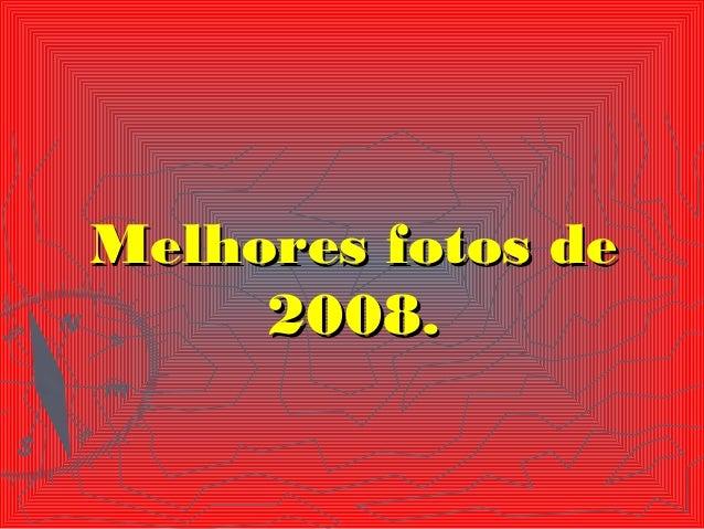 Melhores fotos de 2008.