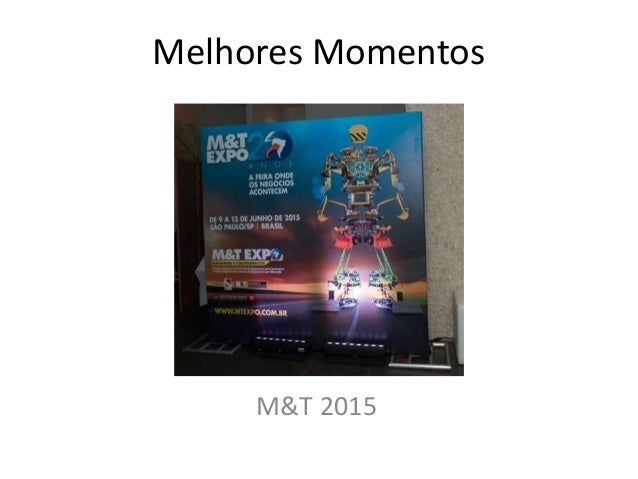 Melhores Momentos M&T 2015