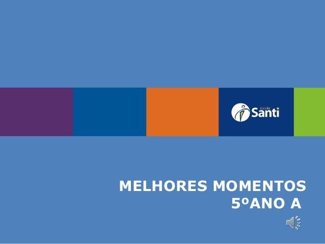 MELHORES MOMENTOS 5ºANO A