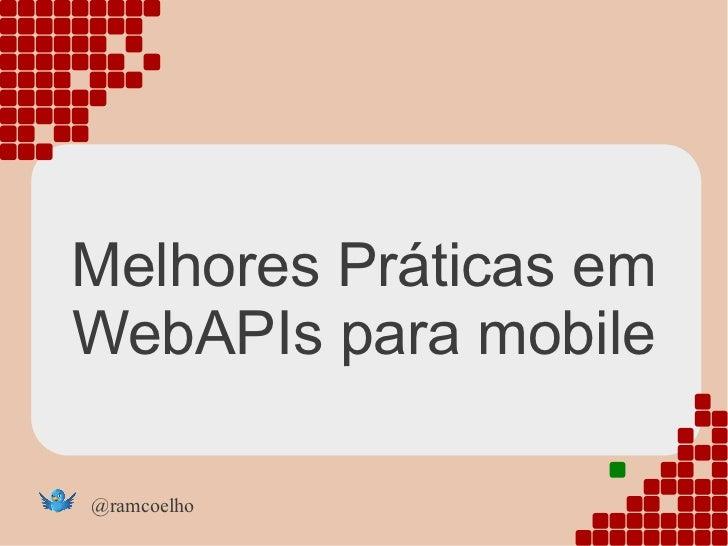Melhores Práticas emWebAPIs para mobile@ramcoelho