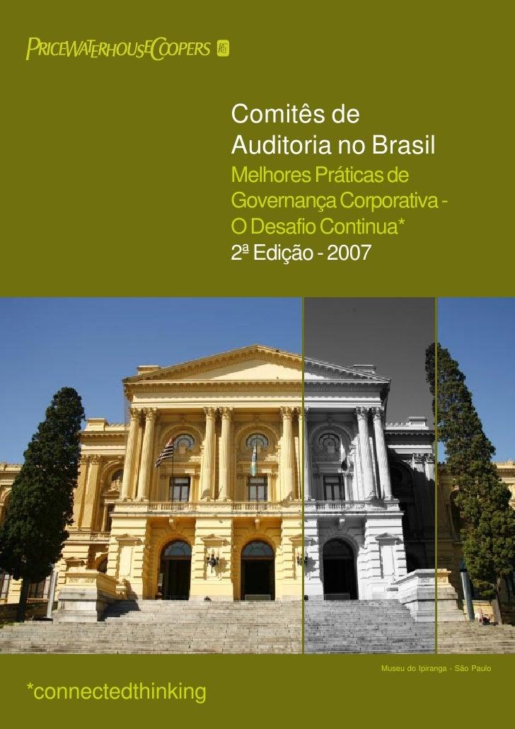 Comitês de                     Auditoria no Brasil                     Melhores Práticas de                     Governança...