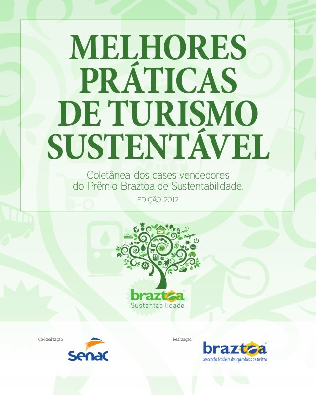 MELHORES Práticas de Turismo Sustentável Coletânea dos cases vencedores do Prêmio Braztoa de Sustentabilidade. Edição 2012...