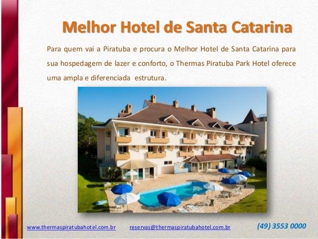 Melhor Hotel de Santa Catarina Para quem vai a Piratuba e procura o Melhor Hotel de Santa Catarina para sua hospedagem de ...