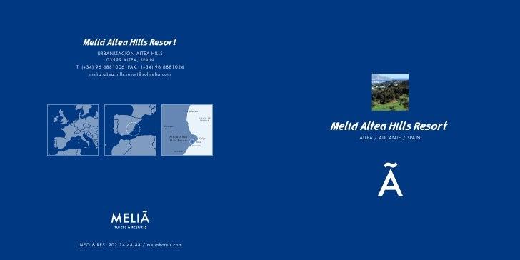 URBANIZACIÓN ALTEA HILLS             03599 ALTEA, SPAINT. (+34) 96 6881006 FAX.: (+34) 96 6881024      melia.altea.hills.r...