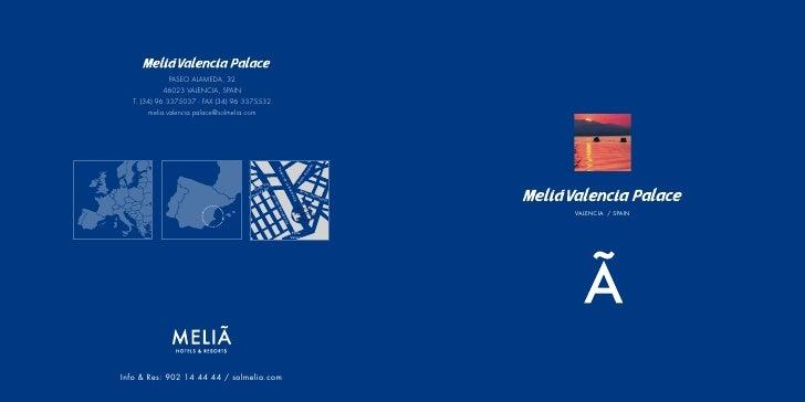 PASEO ALAMEDA, 32           46023 VALENCIA, SPAIN   T. (34) 96 3375037 - FAX (34) 96 3375532       melia.valencia.palace@s...