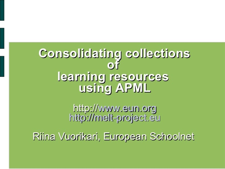 <ul><li>Consolidating collections  </li></ul><ul><li>of  </li></ul><ul><li>learning resources  </li></ul><ul><li>using APM...