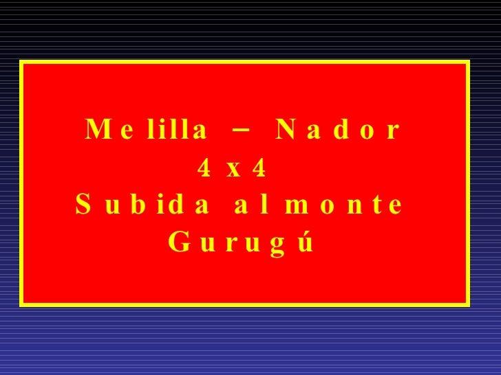 Melilla – Nador 4x4  Subida al monte Gurugú