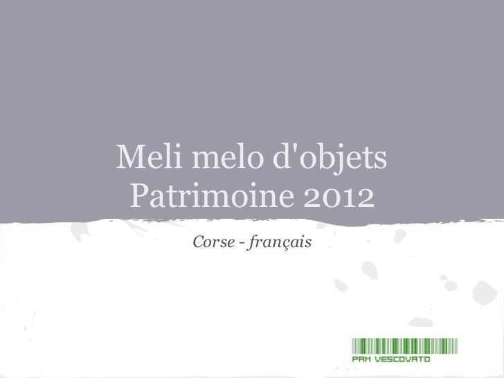 Meli melo dobjetsPatrimoine 2012     Corse - français