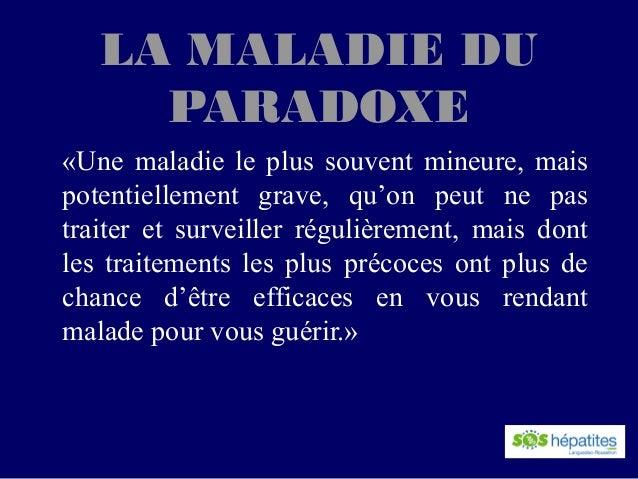 LA MALADIE DU     PARADOXE«Une maladie le plus souvent mineure, maispotentiellement grave, qu'on peut ne pastraiter et sur...