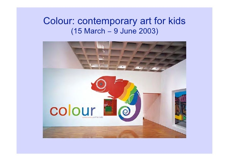 Colour: contemporary art for kids       (15 March − 9 June 2003)