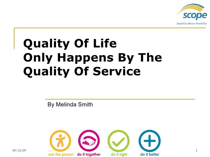 Quality Of Life  Only Happens By The Quality Of Service   By Melinda Smith