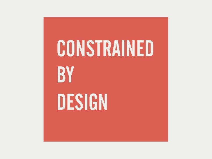 CONSTRAINEDBYDESIGN