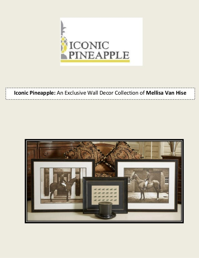 Iconic Pineapple: An Exclusive Wall Decor Collection of Mellisa Van Hise