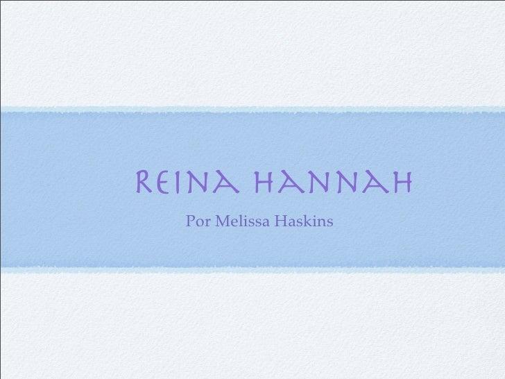 Reina Hannah   Por Melissa Haskins