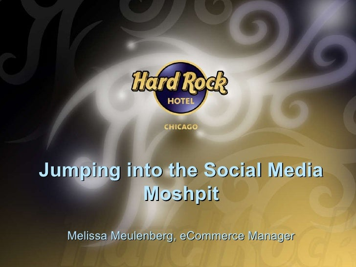 Jumping into the Social Media Moshpit Melissa Meulenberg, eCommerce Manager