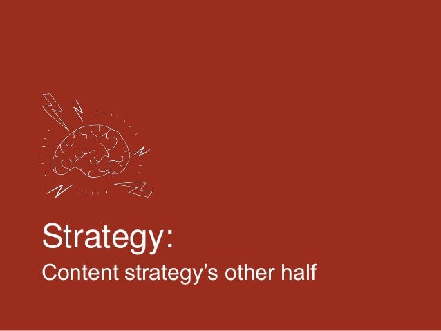 Strategy:Content strategy's other half